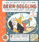 Dr  Broth and Ollie s Brain boggling Search for the Lost Luggage Book PDF