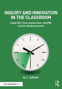 Inquiry and Innovation in the Classroom