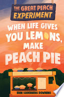 The Great Peach Experiment 1  When Life Gives You Lemons  Make Peach Pie