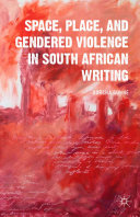 Space, Place, and Gendered Violence in South African Writing Pdf/ePub eBook