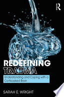 Redefining Trauma  Understanding and Coping with a Cortisoaked Brain