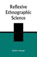 Reflexive Ethnographic Science