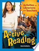 Active Reading  Activities for Librarians and Teachers