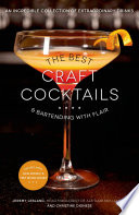The Best Craft Cocktails & Bartending with Flair