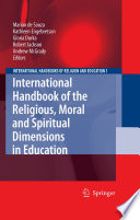 International Handbook Of The Religious Moral And Spiritual Dimensions In Education