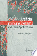 Artificial Immune Systems and Their Applications Book
