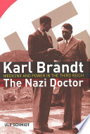 Karl Brandt: The Nazi Doctor