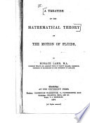 A Treatise on the Mathematical Theory of the Motion of Fluids