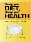 Change Your Diet  Change Your Health