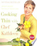 Cooking Thin with Chef Kathleen