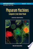 Physarum Machines