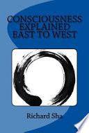 Consciousness Explained East to West