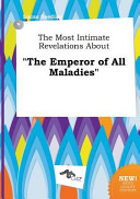 The Most Intimate Revelations about the Emperor of All Maladies Book PDF