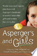 Asperger's and Girls, World-renowned Experts Join Those with Asperger's Syndrome to Resolve Issues that Girls and Women Face Every Day! by Tony Attwood,Temple Grandin,Teresa Bolick PDF