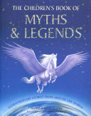 The Children s Book of Myths and Legends
