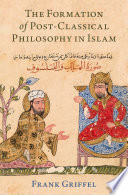 The Formation of Post Classical Philosophy in Islam