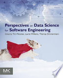Perspectives on Data Science for Software Engineering Book