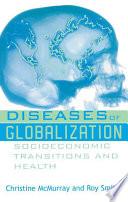 Diseases of Globalization