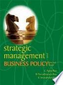 """Strategic Management and Business Policy"" by C Appa Rao, B Parvathiswara Rao, K Sivaramakrishna"