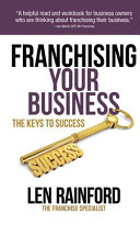 Franchising Your Business - The Keys to Success