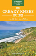 The Creaky Knees Guide Northern California  2nd Edition