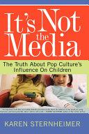 It's Not the Media