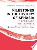 Milestones In The History Of Aphasia