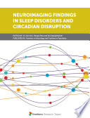 Neuroimaging Findings in Sleep Disorders and Circadian Disruption