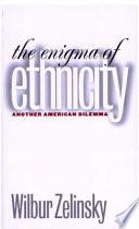 The Enigma of Ethnicity