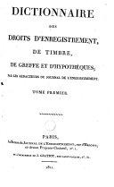 Dictionnaire des droits d'enregistrement, de timbre, de greffe et d'hypothèques