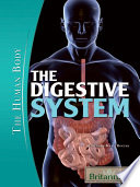 """The Digestive System"" by Britannica Educational Publishing, Rogers, Kara"