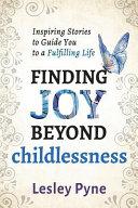 Finding Joy Beyond Childlessness