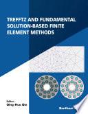 Trefftz and Fundamental Solution-Based Finite Element Methods