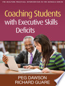"""""""Coaching Students with Executive Skills Deficits"""" by Peg Dawson, Richard Guare"""