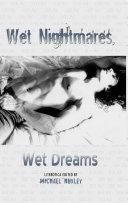 Wet Nightmares  Wet Dreams