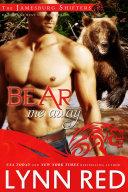 Bear Me Away (Paranormal Alpha Werebear Shifter Romance)