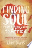 Finding Soul  From Silicon Valley to Africa