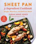 Sheet Pan 5 Ingredient Cookbook