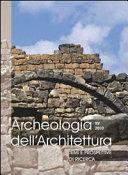 Archeologia dell'Architettura, XV, 2010 - Temi e prospettive di ricerca