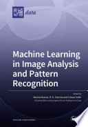Machine Learning in Image Analysis and Pattern Recognition