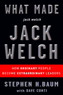 What Made jack welch JACK WELCH: How Ordinary People Become ...