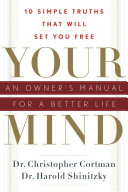 Your Mind  An Owner s Manual for a Better Life
