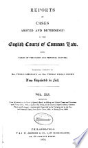 Report of cases argued and determined in the English courts of common law