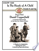 In The Hands of a Child Grades 6 and Up Project Pack David Copperfield