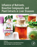 Influence of Nutrients, Bioactive Compounds, and Plant Extracts in Liver Diseases