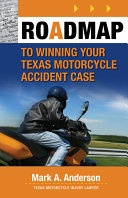Roadmap to Winning Your Texas Motorcycle Accident Case