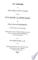 An Analysis Of The Derivative Words In The English Language Or A Key To Their Precise Analytic Definitives