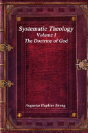 Systematic Theology  Volume I   The Doctrine of God
