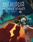 Moldilocks and the three scares : a zombie tale