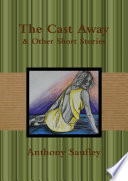 The Cast Away   Other Short Stories